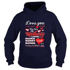 Love You I Am Your Child You Are My Mother T-shirt #gift #ideas #Popular #Everything #Videos #Shop #Animals #pets #Architecture #Art #Cars #motorcycles #Celebrities #DIY #crafts #Design #Education #Entertainment #Food #drink #Gardening #Geek #Hair #beauty #Health #fitness #History #Holidays #events #Home decor #Humor #Illustrations #posters #Kids #parenting #Men #Outdoors #Photography #Products #Quotes #Science #nature #Sports #Tattoos #Technology #Travel #Weddings #Women