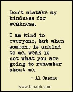 Kindness For Weakness Quotes 009 - Best Quotes, Facts and Memes Sarcastic Quotes, Quotable Quotes, Motivational Quotes, Funny Quotes, Inspirational Quotes, Kindness For Weakness Quotes, Kindness Quotes, Great Quotes, Quotes To Live By