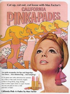 California Pink-A-Pades, Max Factor, 1967. Posted on Flickr by awonderfultreat (lalalady).
