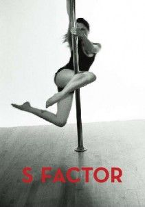 S Factor: A sizzling workout based on pole-dancing.