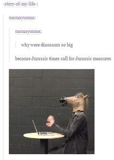 funny tumblr pun jurassic measures