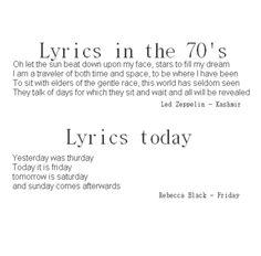 Lyrics in the 70's and lyrics today - Led Zepplin and Rebecca Black