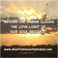 Karmas are actions of giving and receiving and when we have exchanges we often go through karmas. The MAGIC (law) of Cause and Effect. In my book:THE IDEAL LOVE-RELATIONSHIP www.theideallove-relationship.com www.shantiommumtazmahal.com Shantiom Mumtaz Mahal