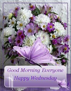Wednesday Morning Images, Good Morning Wednesday, Morning Love Quotes, Wonderful Wednesday, Good Morning Happy, Good Morning Everyone, Happy Wednesday, Happy Sunday, Morning Mood