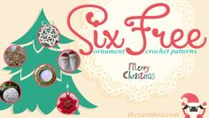 Six Free Christmas Ornament Crochet Patterns