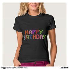 Happy Birthday T Shirt #HappyBirthday #Birthday #Party #Celebration #Art #Fashion #Baby #Infant #Shirt #Tshirt #Tee