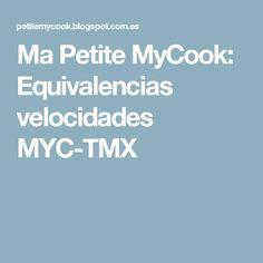 Ma Petite MyCook: Equivalencias velocidades MYC-TMX