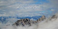 Hüttenwanderung im Karwendel - Tipps & Tricks, eine Packliste und meine Erfahrungen