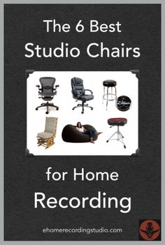 The 6 Best Studio Chairs for Home Recording http://ehomerecordingstudio.com/recording-studio-chairs/