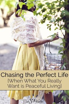 Perfectionism?? Chasing the perfect life will only wear us out, rob us of joy, stress our families, and lead us to forget God. Here's how you can enjoy peaceful living instead! Chasing the Perfect Life {When What You Really Want is Peaceful Living} ~ Club