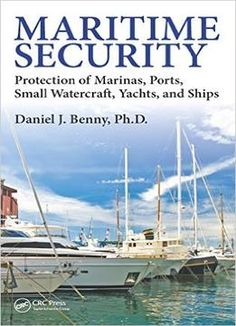 COMING SOON - Availability: http://130.157.138.11/record= Maritime Security: Protection Of Marinas Ports Small Watercraft Yachts And Ships / Daniel J. Benny