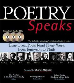Poetry Speaks : Hear Great Poets Read Their Work from Tennyson to Plath http://library.sjeccd.edu/record=b1118428~S1