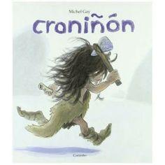 Aquí tenéis a Croniñón, un niño de Cromañón, al que le encanta cazar y pintar en su cueva. Un libro perfecto para que los más pequeños tengan un primer acercamiento a la Prehistoria