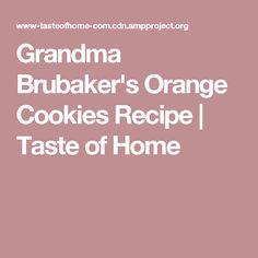 Grandma Brubaker's Orange Cookies Recipe | Taste of Home