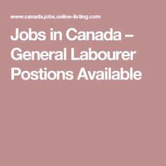 Jobs in Canada – General Labourer Postions Available