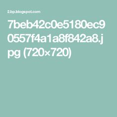 7beb42c0e5180ec90557f4a1a8f842a8.jpg (720×720)