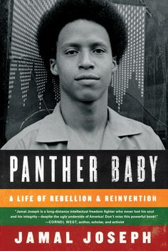 """Panther Baby"" By Jamal Joseph, the book is an intimate account of Joseph's coming of age within the New York chapter of Black Panther movement. His memoir recounts his compelling and illuminating personal odyssey. At that time Joseph was a 15-year-old honor student, and thus makes him the youngest member in the state."