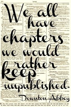 The true test is if one can turn those unpublished chapters into life lessons so the published chapters are that much better.