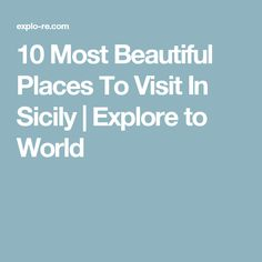 10 Most Beautiful Places To Visit In Sicily | Explore to World