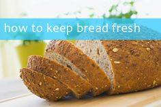 Handy hints: how to keep bread fresh!