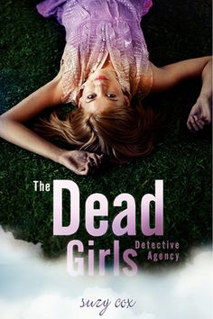 The Dead Girls Detective Agency, by Suzy Cox. From Spookygirl: Paranormal Investigator by Jill Baguchinski / The Dead Girls Detective Agency by Suzy Cox. Click on the cover to read the review by Lori.