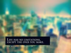 Les Brown – Life has no limitations Quote Wise Quotes About Life, Fabulous Quotes, Les Brown, Live Your Life, Education Quotes, Motivate Yourself, Music Is Life, Read More, Travel Quotes