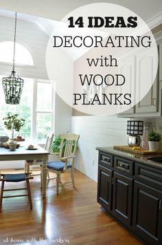 Wood Plank wall decorating ideas.