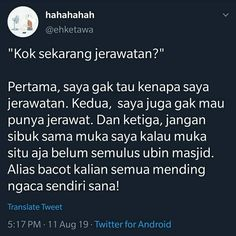 Quotes Lucu, Quotes Galau, Jokes Quotes, Qoutes, Reminder Quotes, Self Reminder, School Quotes, Quotes Indonesia, Tumblr Quotes