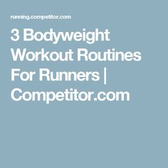 3 Bodyweight Workout Routines For Runners | Competitor.com