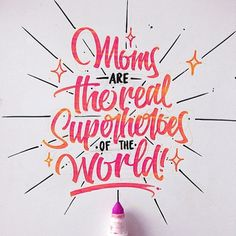 Moms are the real superheroes of the World by @mdemilan #designspiration #lettering #inspiration