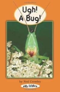 Ugh! A Bug! by Ned Crowley