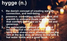 Hygge - Spend time in Denmark and you'll live it without realising it.