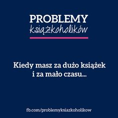 Odwieczne Problemy książkoholików ;-) New Books, Good Books, Books To Read, Writing Memes, Forever Book, Small Quotes, Book Memes, Book Of Life, Book Characters