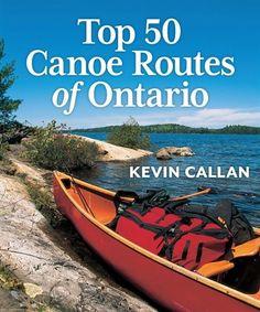 Inflatable Kayak Diy Top 50 Canoe Routes of Ontario - Canadian Canoe, Recreational Kayak, Ottawa River, Algonquin Park, Inflatable Kayak, Kayak Adventures, Canoe Trip, Lake Superior, Kayak Fishing