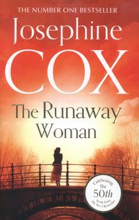 The Runaway Woman by Josephine Cox is a Good Book