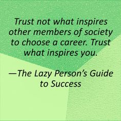 The Lazy Person's Guide to Success Quote