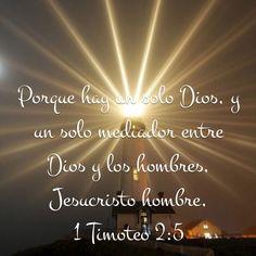 1 Timoteo 2:5 Porque hay un solo Dios, y un solo mediador entre Dios y los hombres, Jesucristo hombre.♔
