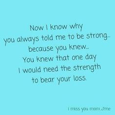 Trendy quotes about strength in hard times loss mom so true ideas Miss You Daddy, I Miss My Mom, I Miss You, Rip Daddy, Quotes About Strength In Hard Times, Quotes About Grief, Be My Hero, My Champion, I Missed