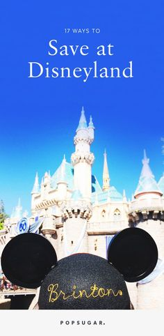 17 Ways to Save Major Money at Disneyland