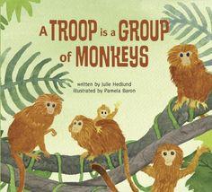 A Troop is a Group of Monkeys by Julie Hedlund,http://www.amazon.com/dp/0989668800/ref=cm_sw_r_pi_dp_5xHxsb008X1Y4JTH