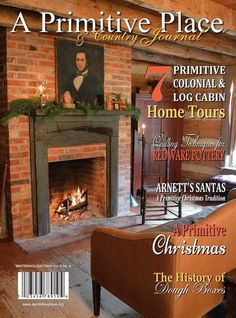 A Primitive Place & Country Journal magazine Winter/Holiday issue 2015