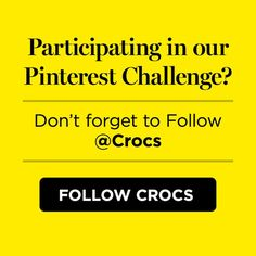 To qualify for our sweepstakes, follow @Crocs Shoes Shoes Shoes here: http://pinterest.com/crocs/ by 5/20