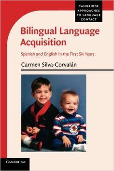 Bilingual language acquisition : Spanish and English in the first six years / Carmen Silva-Corvalán - Cambridge : Cambridge University Press, 2014