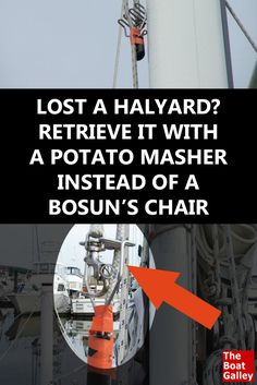 Use your potato masher to retrieve a halyard up the mast instead of the bosun's chair . . . via @TheBoatGalley