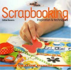 Scrapbooking : Inspiration et techniques de Céline Navarro, http://www.amazon.fr/dp/2299000526/ref=cm_sw_r_pi_dp_JBxFsb19KKRKZ