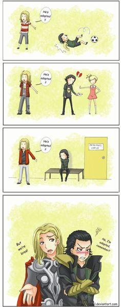 Thor & Loki ...awww he's adopted