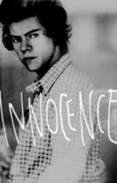 """Innocence: A Harry Styles Fanfiction - Chapter One"""" by ..."""