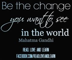 Be the change quote via www.Facebook.com/ReadLoveandLearn Change Quotes, Quotes To Live By, Behavior, Inspirational Quotes, Learning, Speed Internet, High Speed, 12 Months, Mindset