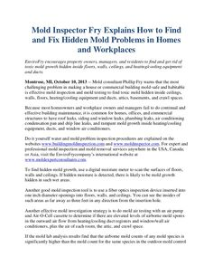 EnviroFry encourages property owners, managers, and residents to find and get rid of toxic mold growth hidden inside floors, walls, ceilings, and heating/cooling equipment and ducts. http://www.moldexpertconsultants.com