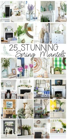 Spring home tours featuring 25 spring mantel ideas. Spring flowers, aqua bottles, spring branches, white furniture, coastal designs, shabby chic, cottage style and more spring ideas! #springdecorating #springmantels #mantel #cottage #shabbychic #shabbyfufu
